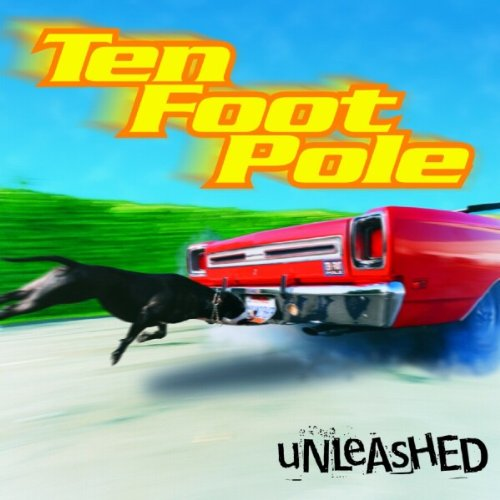 Ten Foot Pole - Unleashed (1997)