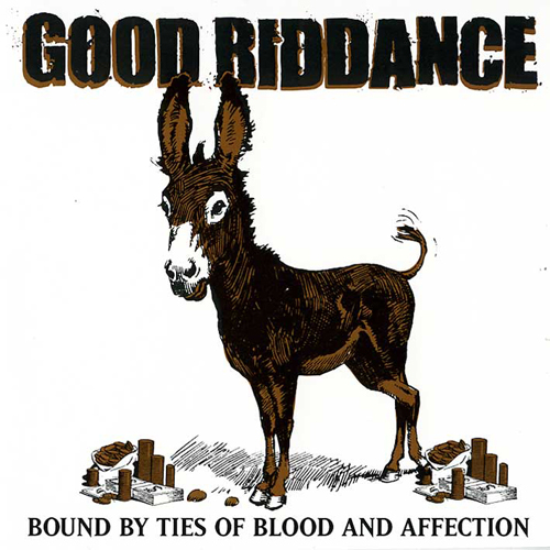 Good Riddance -Bound By Ties Of Blood And Affection (2003)