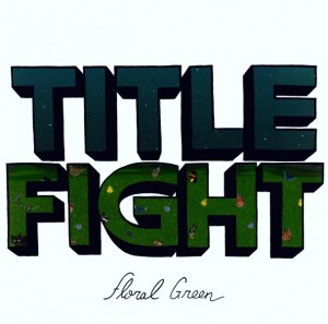 Title-Fight-Floral-Green-608x602